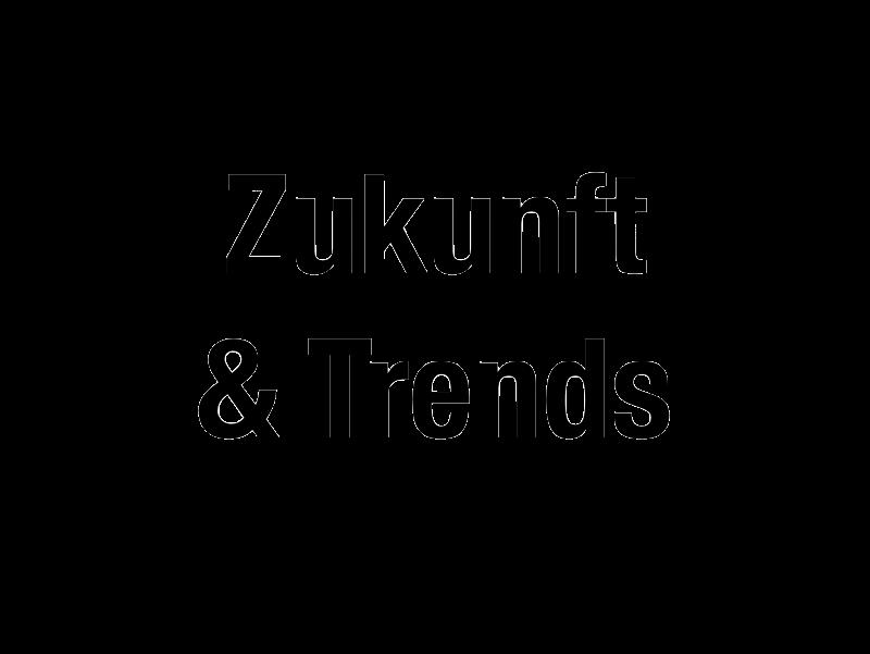 Zukunft & Trends